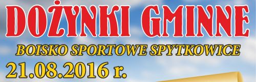 Zapraszamy na  Dożynki Gminne  do Spytkowic 21.08.2016r.